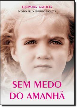 SEM MEDO DO AMANHA