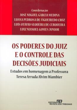 OS PODERES DO JUIZ E O CONTROLE DAS DECISOES JUDICIAIS