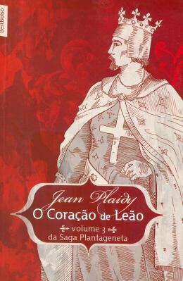 O CORACAO DE LEAO - VOL. 3 DA SAGA PLANTAGENETA