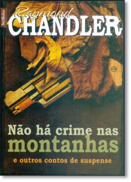 NAO HA CRIME NAS MONTANHAS E OUTROS CONTOS DE SUSPENSE - EDICAO DE BOLSO