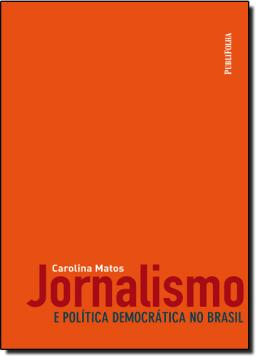 JORNALISMO E POLITICA DEMOCRATICA NO BRASIL