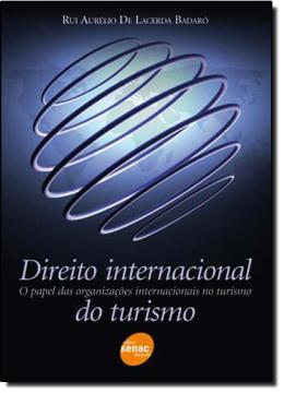 DIREITO INTERNACIONAL DO TURISMO - O PAPEL DAS ORGANIZACOES INTERNACIONAIS