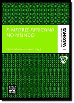 A MATRIZ AFRICANA NO MUNDO - VOL. 1