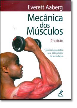 MECANICA DOS MUSCULOS - 2ª EDICAO
