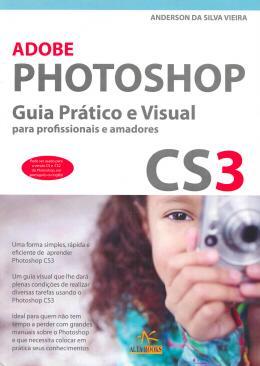 ADOBE PHOTOSHOP CS3 - GUIA PRATICO E VISUAL
