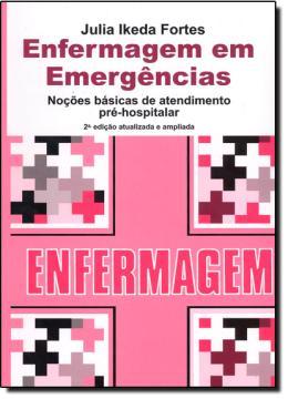 ENFERMAGEM EM EMERGENCIAS - 2ª EDICAO