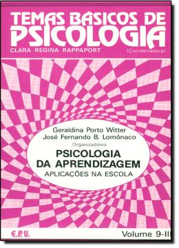 PSICOLOGIA DA APRENDIZAGEM - APLICACOES NA ESCOLA VOL. 9-III
