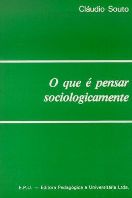 O QUE E PENSAR SOCIOLOGICAMENTE