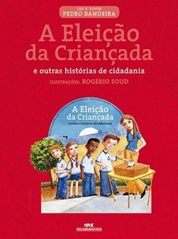 ELEICAO DA CRIANCADA E OUTRAS HISTORIAS DE CIDADANIA, A