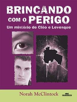 BRINCANDO COM O PERIGO   UM MISTERIO DE CLEO E LEVESQUE