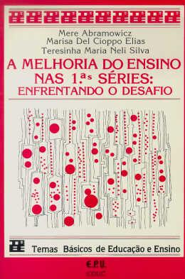 MELHORIA DO ENSINO NAS 1AS. SERIES