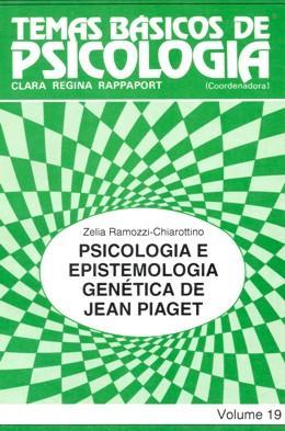 TEMAS BASICOS DE PSICOLOGIA VOL. 19 - PSICOLOGIA E EPISTEMOLOGIA GENETICA DE JEAN PIAGET