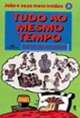 TUDO AO MESMO TEMPO