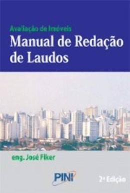 AVALIACAO DE IMOVEIS - MANUAL DE REDACAO DE LAUDOS - 2ª ED