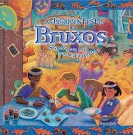 INCRIVEIS FESTAS DOS BRUXOS (AS)