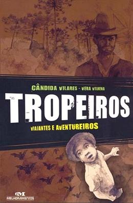 TROPEIROS   VIAJANTES E AVENTUREIROS