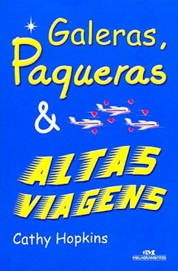 GALERAS, PAQUERAS E ALTAS VIAGENS