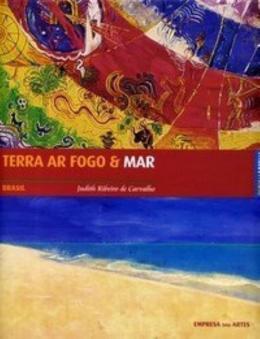 TERRA AR FOGO E MAR