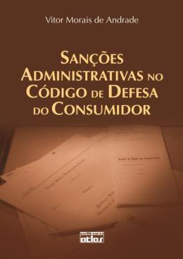 SANCOES ADMINISTRATIVAS NO CODIGO DE DEFESA DO CONSUMIDOR