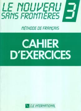 LE NOUVEAU SANS FRONTIERES CAHIER D´EXERCICES 3