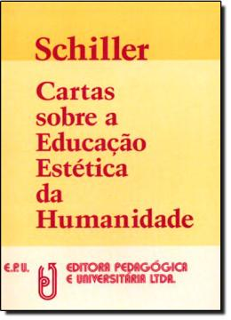 CARTAS SOBRE A EDUCACAO ESTETICA DA HUMANIDADE