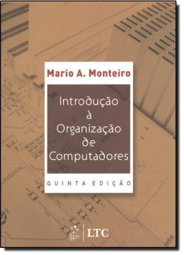 INTRODUCAO A ORGANIZACAO DE COMPUTADORES - 5ª EDICAO