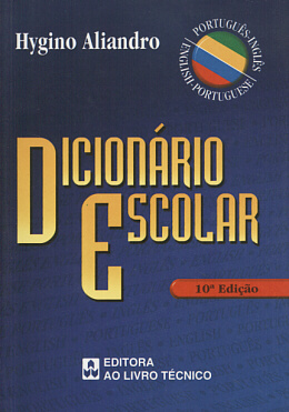 DICIONARIO ESCOLAR INGLES / PORTUGUES - PORTUGUES / INGLES 10º EDICAO