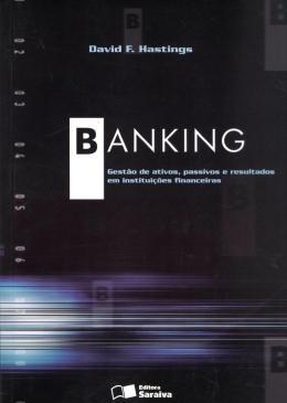 BANKING - GESTAO ATIVOS PASSIVOS E RESULTADOS EM INSTITUICOES FINANCEIRAS