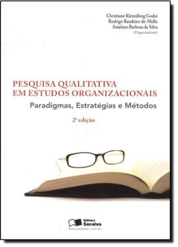 PESQUISA QUALITATIVA EM ESTUDOS ORGANIZACIONAIS - 2ª EDICAO