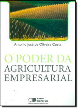 PODER DA AGRICULTURA EMPRESARIAL, O