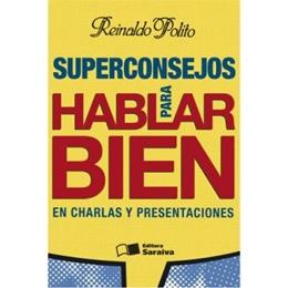 SUPERCONSEJOS PARA HABLAR BIEN EN CHARLAS  Y PRESENTACIONES