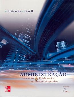 ADMINISTRACAO - LIDERANCA E COLABORACAO NO MUNDO COMPETITIVO - 7º ED