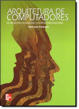 ARQUITETURA DE COMPUTADORES   DE MICROCOMPUTADORES A SUPERCOMPUTADORES
