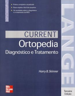 CURRENT - ORTOPEDIA DIAGNOSTICO E TRATAMENTO - 3ª ED