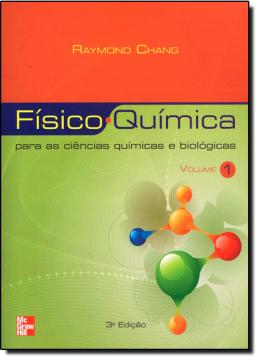 FISICO QUIMICA PARA AS CIENCIAS QUIMICAS E BIOLOGICAS - VOL 1 - 3ª ED