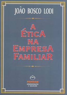 A ETICA NA EMPRESA FAMILIAR