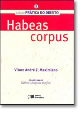 COL. PRATICA DO DIREITO - VOL. 05 - HABEAS CORPUS