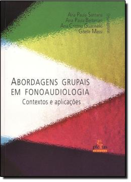 ABORDAGENS GRUPAIS EM FONOAUDIOLOGIA