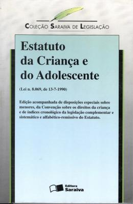 ESTATUTO DA CRIANCA E DO ADOLESCENTE - LEI Nº 8.069 DE 13/07/1990 - 15ª ED