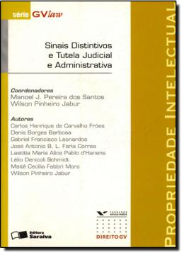 PROPRIEDADE INTELECTUAL - SINAIS DISTINTIVOS E TUTELA JUDICIAL E ADMINISTRATIVA
