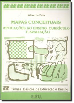 MAPAS CONCEITUAIS - APLICACOES AO ENSINO, CURRICULO E AVALIACAO