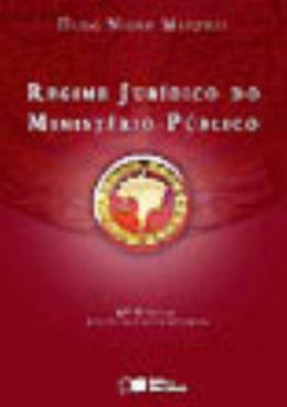REGIME JURIDICO DO MINISTERIO PUBLICO - 6ª EDICAO