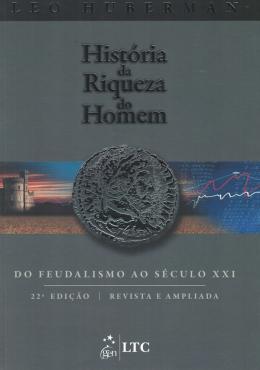 HISTORIA DA RIQUEZA DO HOMEM - 22º EDICAO