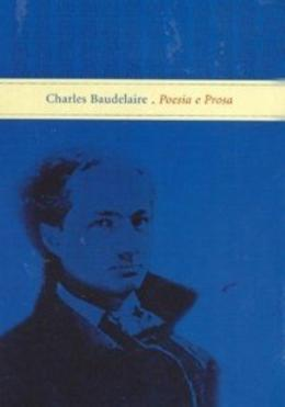 CHARLES BAUDELAIRE   POESIA E PROSA