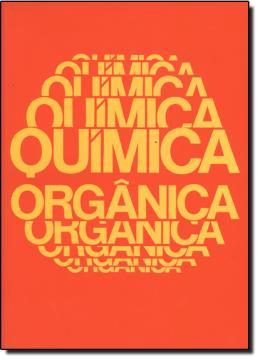 QUIMICA ORGANICA - 2ª EDICAO
