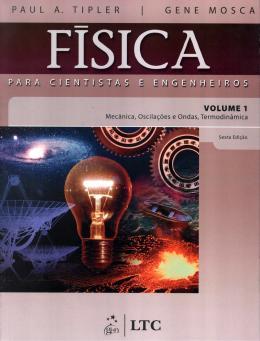 FISICA PARA CIENTISTAS E ENGENHEIROS  VOLUME 1 - MECANICA, OSCILACOES E ONDAS, TERMODINAMICA - 6ª EDICAO