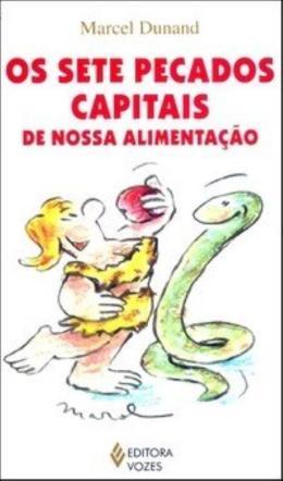 SETE PECADOS CAPITAIS DE NOSSA ALIMENTACAO, OS
