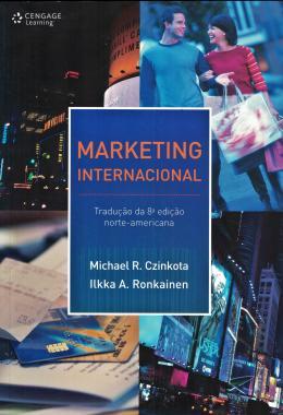 MARKETING INTERNACIONAL - TRADUCAO DA 8ª EDICAO NORTE-AMERICANA