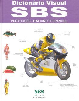 DICIONARIO VISUAL SBS PORTUGUES / ITALIANO / ESPANHOL - NOVA ORTOGRAFIA