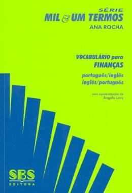 VOCABULARIO PARA FINANCAS - PORTUGUES-INGLES/ INGLES-PORTUGUES -SERIE MIL & UM TERMOS